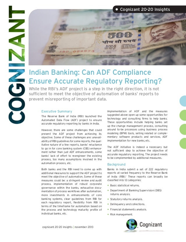 • Cognizant 20-20 Insights  Indian Banking: Can ADF Compliance Ensure Accurate Regulatory Reporting? While the RBI's ADF p...