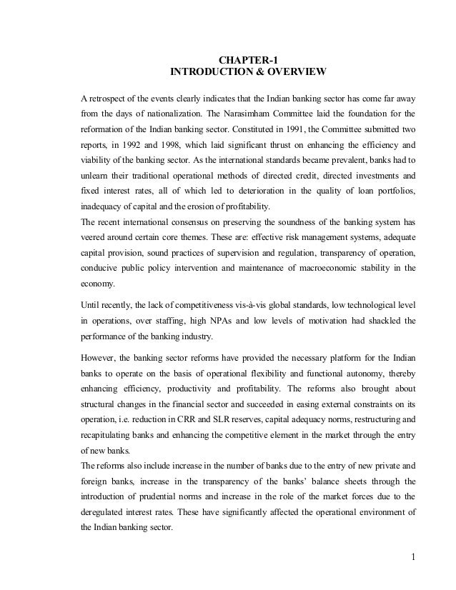 CHAPTER-1 INTRODUCTION & OVERVIEW A retrospect of the events clearly indicates that the Indian banking sector has come far...