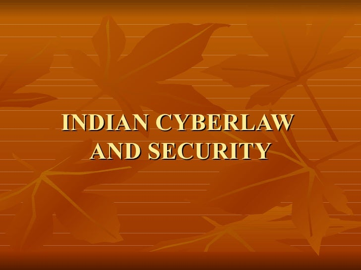 INDIAN CYBERLAW  AND SECURITY