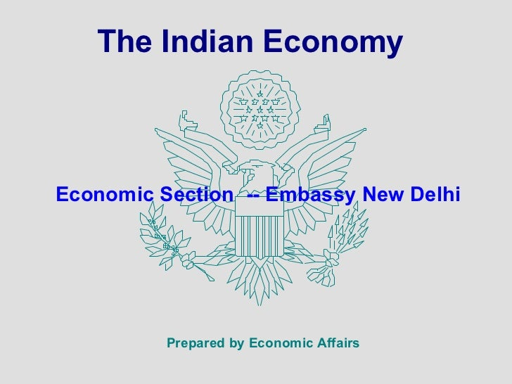 The Indian Economy    Economic Section -- Embassy New Delhi               Prepared by Economic Affairs
