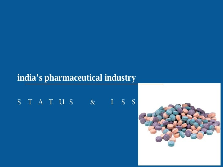 A Report  Brakes India Limited December 20, 2007 india's pharmaceutical industry   STATUS & ISSUES…