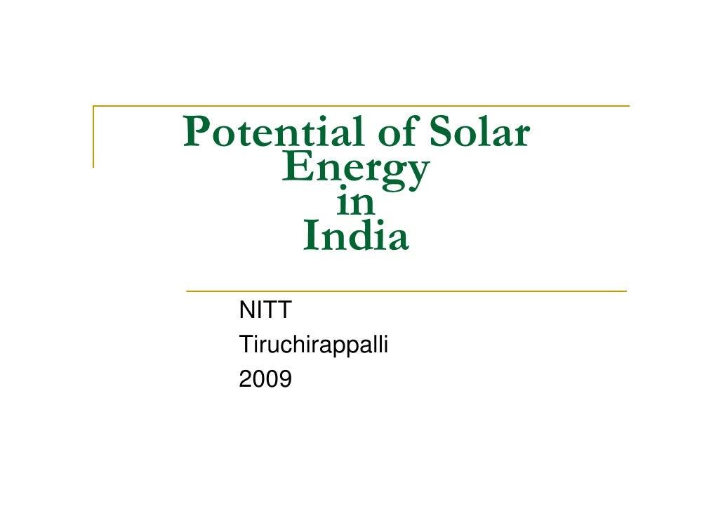 Potential of Solar    Energy       in     India  NITT  Tiruchirappalli  2009