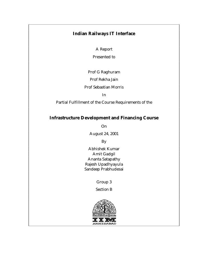 Indian Railways IT Interface                       A Report                      Presented to                   Prof G Rag...