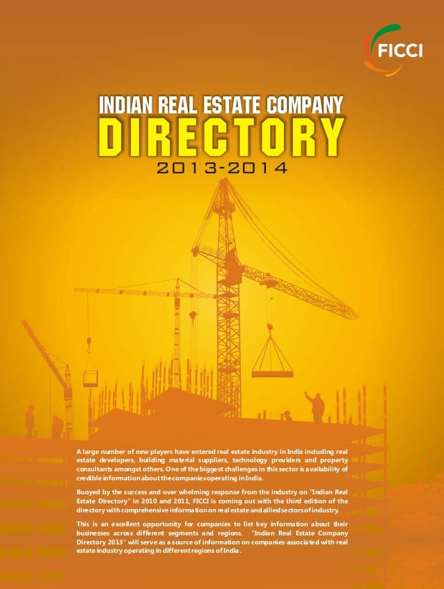 DIRECTORY Indian Real Estate Company 2013-2014 A large number of new players have entered real estate industry in India in...