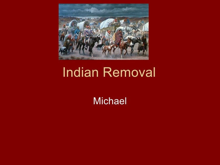 Indian Removal Michael