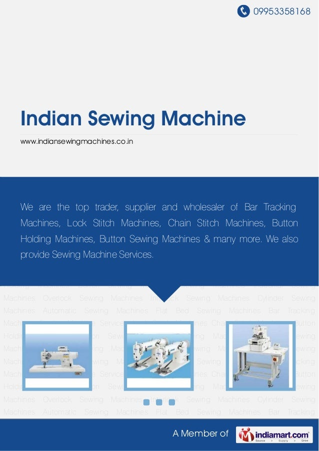 09953358168    Indian Sewing Machine    www.indiansewingmachines.co.inLock Stitch Machines Chain Stitch Machines Button Ho...