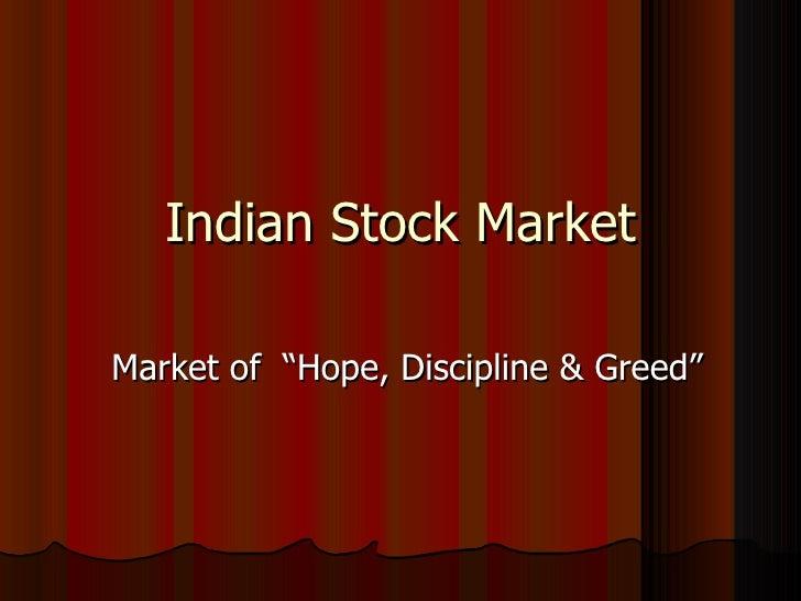 "Indian Stock MarketMarket of ""Hope, Discipline & Greed"""