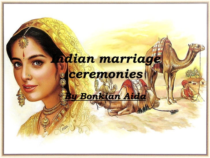Indian marriage ceremonies By Bonkian Aida