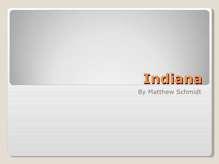 Indiana By Matthew Schmidt