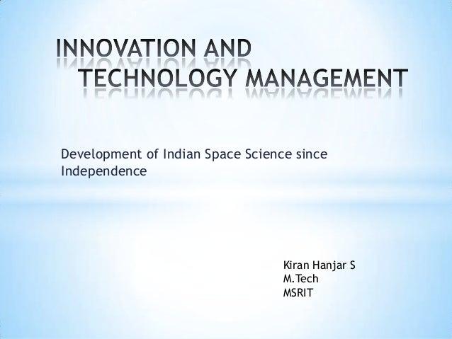 Development of Indian Space Science since Independence  Kiran Hanjar S M.Tech MSRIT