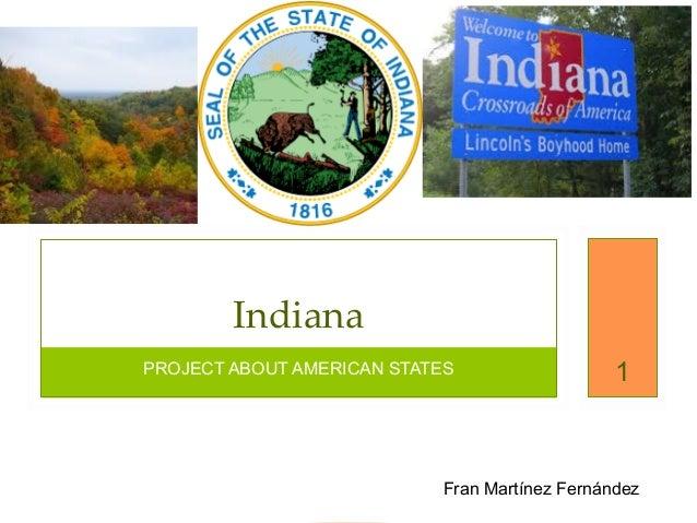 PROJECT ABOUT AMERICAN STATES Indiana 1 Fran Martínez Fernández