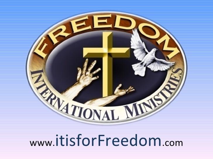 www. itisforFreedom .com