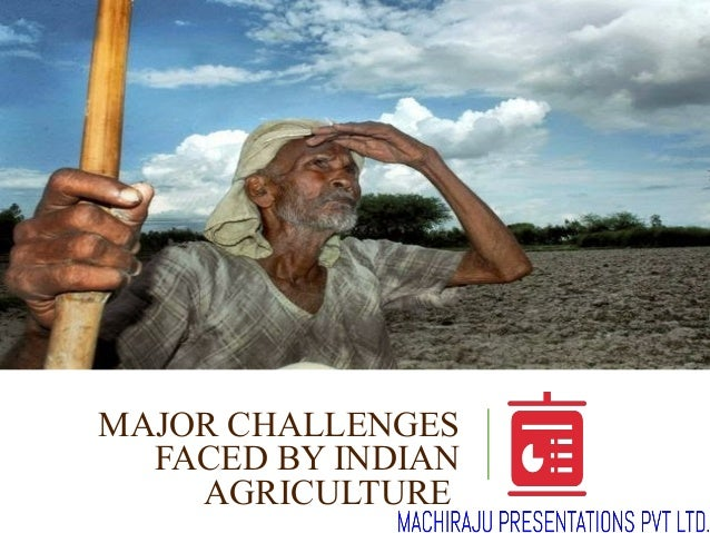 10 Major Agricultural Problems of India and their Possible Solutions