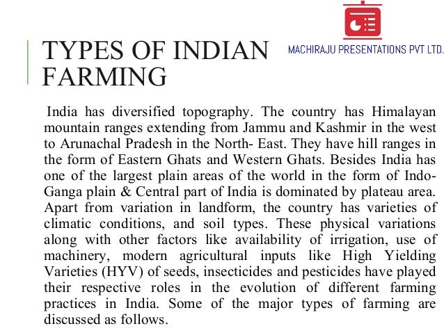 main features of indian agriculture Livestock used: cattle sheep goats pig buffalo camel fowl fauna sambar deer spotted deer hog deer tortoise rhinoceros horse elephant.
