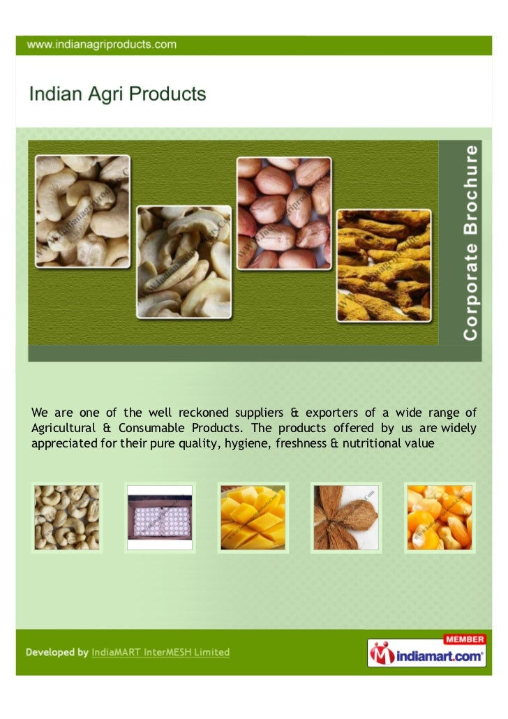 We are one of the well reckoned suppliers & exporters of a wide range ofAgricultural & Consumable Products. The products o...