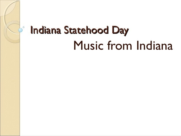 Indiana Statehood DayIndiana Statehood Day Music from Indiana
