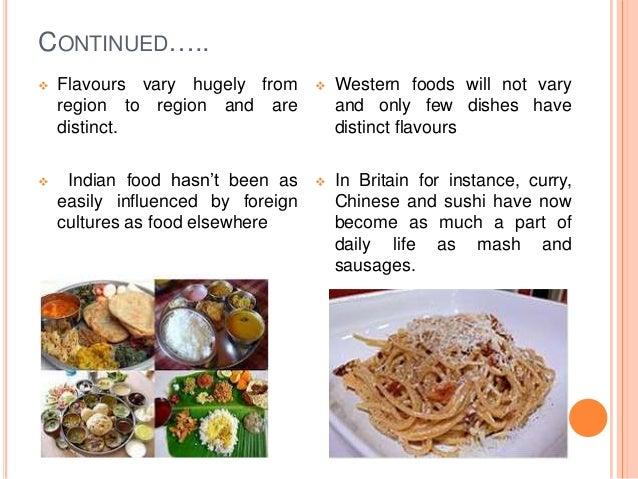 india adopted western food culture The cuisine of east india an introduction to this simple food of india by petrina verma sarkar an introduction to malay food and culture indian desserts.