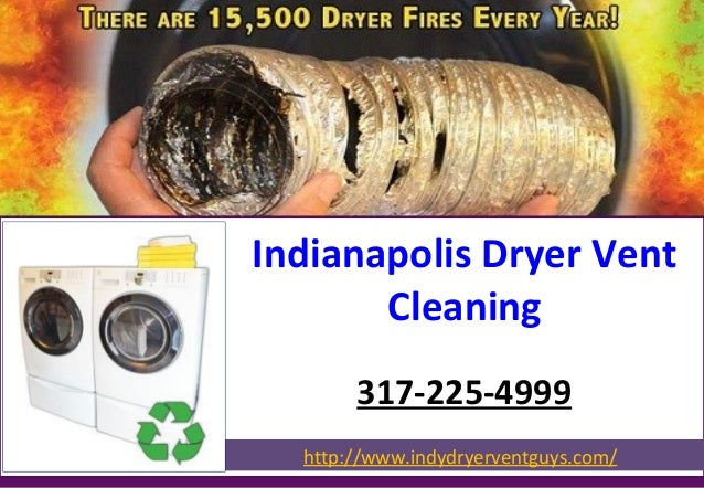 Indianapolis Dryer Vent Cleaning 317-225-4999 http://www.indydryerventguys.com/