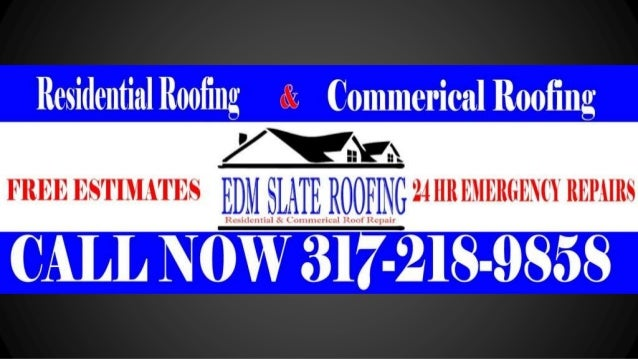 EDM SLATE ROOFING 317-219-9858 EMD Slate is the oldest and most valued roofing company in Indianapolis. For over six decad...