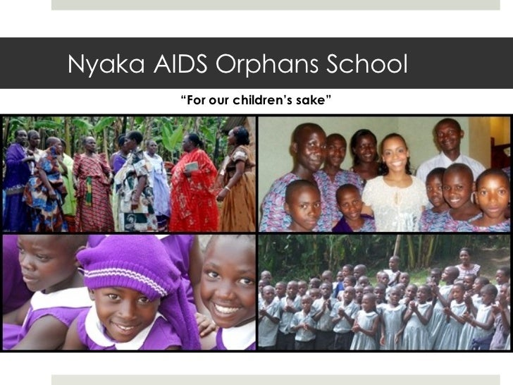 "Nyaka AIDS Orphans School "" For our children's sake"""