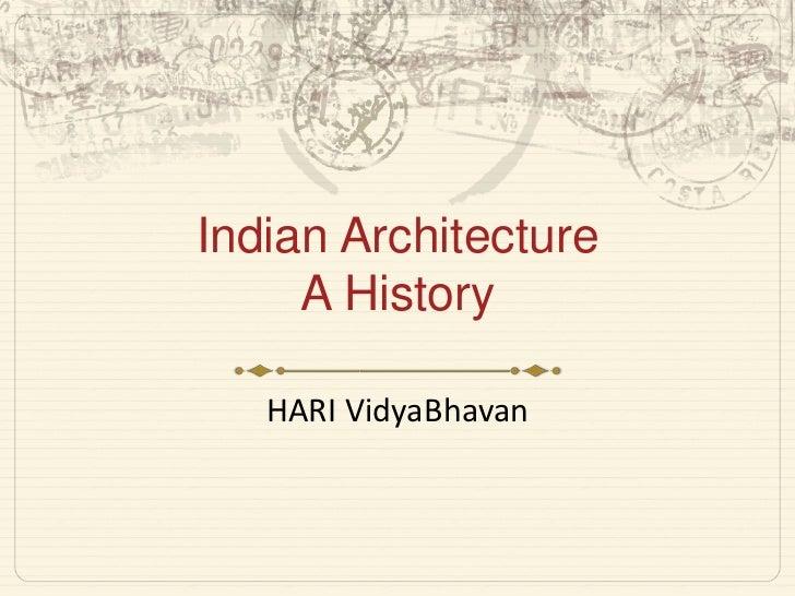 Indian ArchitectureA History   <br />HARI VidyaBhavan<br />
