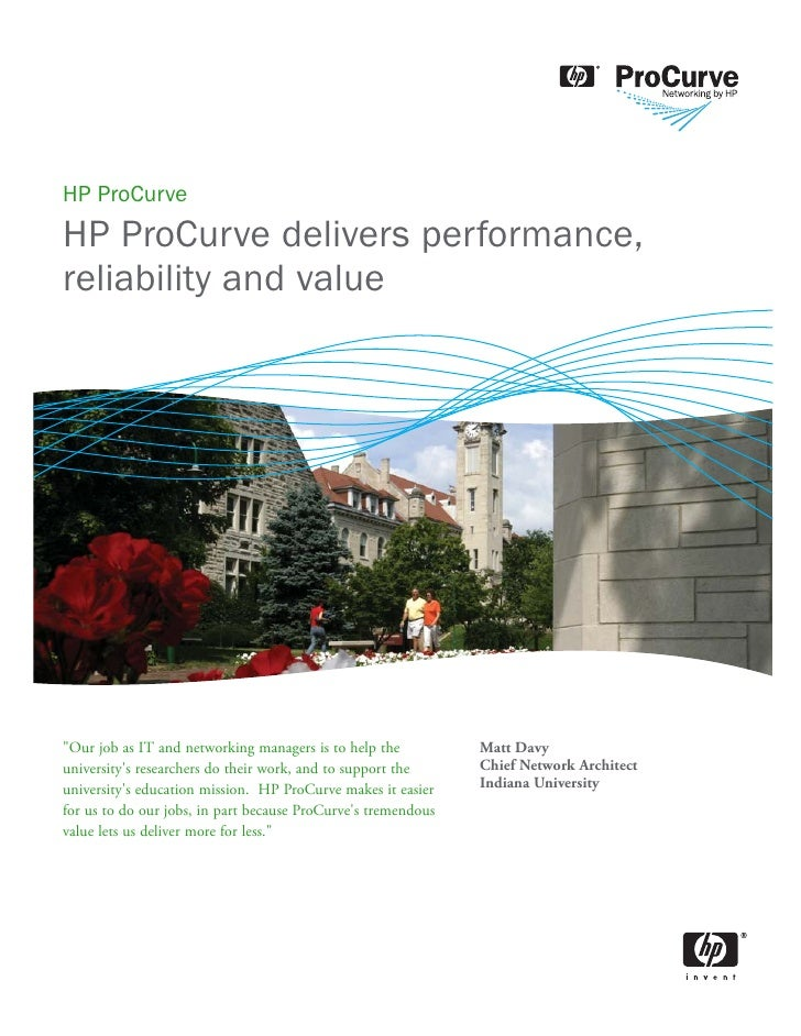 """HP ProCurve HP ProCurve delivers performance, reliability and value     """"Our job as IT and networking managers is to help ..."""