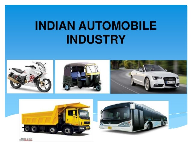 indian automobile industtry Find indian auto industry latest news, videos & pictures on indian auto industry and see latest updates, news, information from ndtvcom explore more on indian auto industry.