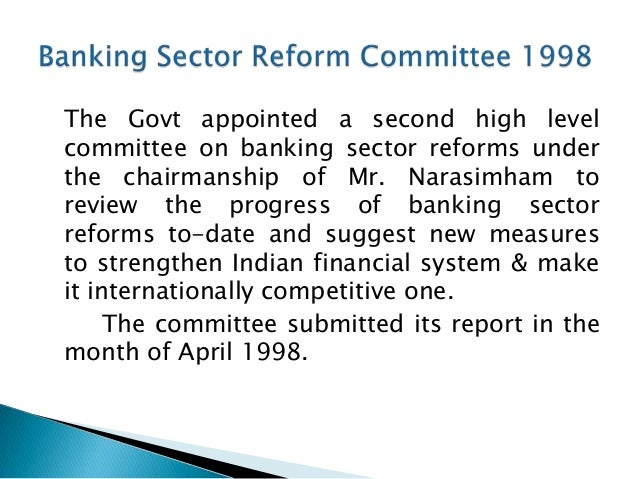 banking sector reforms in india policies In an attempt to help banks, especially public sector banks (psbs)  2015, the  reserve bank of india under the leadership of former governor.