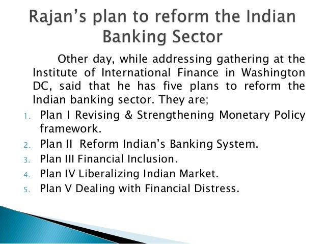 indian banking sector reforms The banking sector reforms in india are aimed at introduction of best international practices and technological changes for making the indian banking.