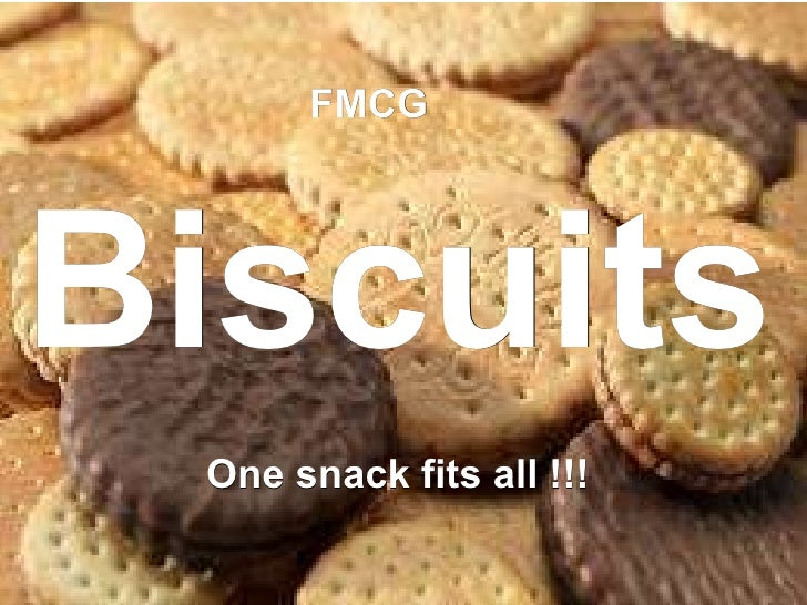 Biscuits FMCG One snack fits all !!!