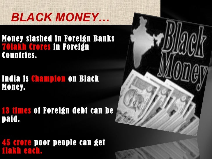 black money in india Amid govt's 'clampdown' on black money, indians' money in swiss banks rise 50 per cent by: express web desk | new delhi | updated: june 28, 2018 at 8:38 pm on supreme court's direction, the government had constituted a special investigation team (sit) to probe cases of alleged black money of indians, including funds stashed abroad in places like switzerland.