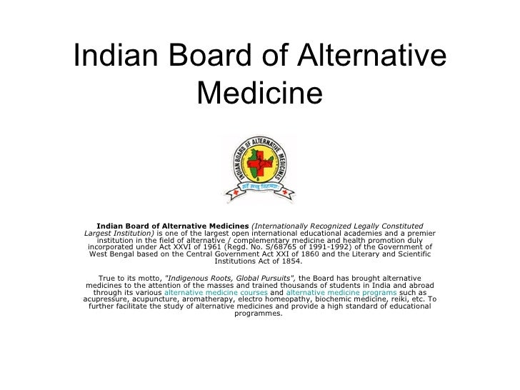 Indian Board of Alternative Medicine Indian Board of Alternative Medicines   (Internationally Recognized Legally Constitut...