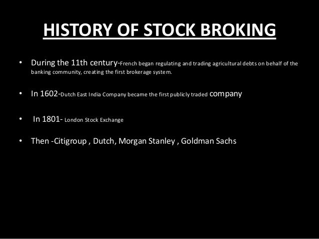 history of indian broking industry The key regulator governing stock exchanges, brokers, depositories, depository participants, mutual funds, fiis and other participants in indian secondary and primary market is the securities and exchange board of india (sebi) ltd.