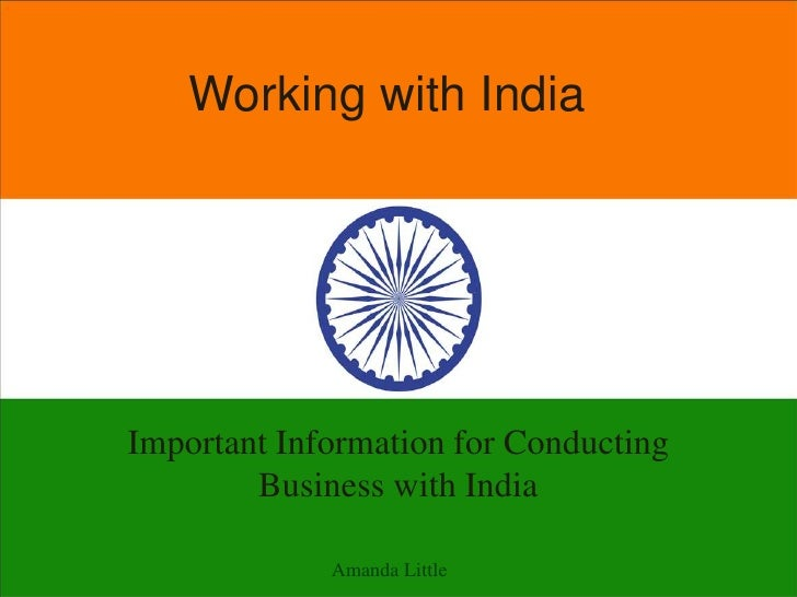 Working with IndiaImportant Information for Conducting        Business with India             Amanda Little