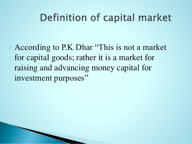 indian capital market Indian capital market has made the indian capital market comparable with the international capital markets now, the market features a developed regulatory mechanism and a modern market infrastructure with growing market capitalization.