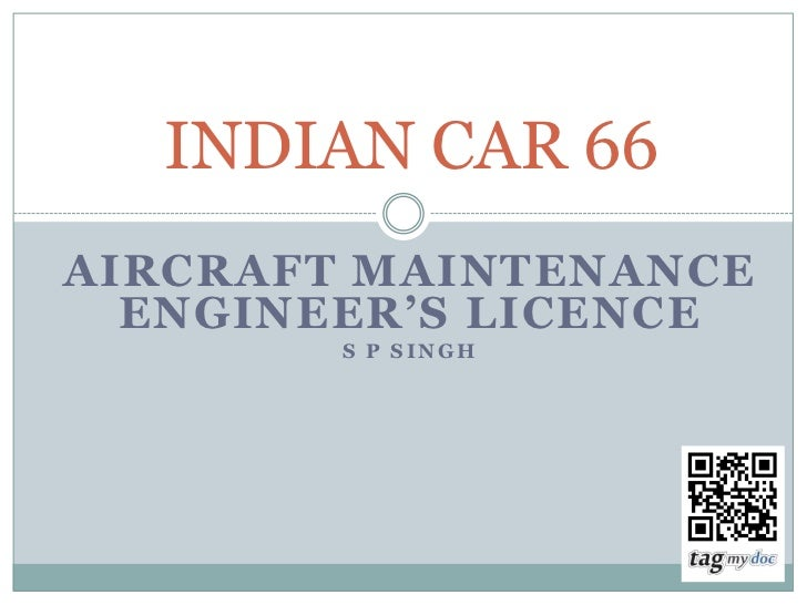 INDIAN CAR 66AIRCRAFT MAINTENANCE  ENGINEER'S LICENCE        S P SINGH