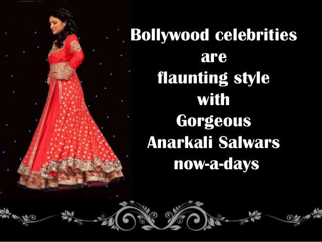 Bollywood celebritiesareflaunting stylewithGorgeousAnarkali Salwarsnow-a-days