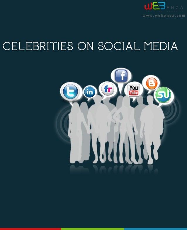 www.webenza.comCELEBRITIES ON SOCIAL MEDIA