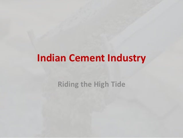 Indian Cement Industry    Riding the High Tide