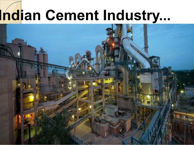 cement indiustry india The 'incredible' indian cement industry home news sp 'assessment of competition in cement industry of india,' competition commission of india.