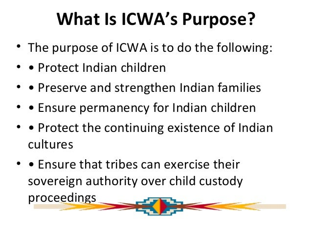 indian child welfare act of 1978 This course is designed to help casa volunteers and those involved in the out-of-home placement of american indian children understand and comply with the indian child welfare act of 1978 (icwa).