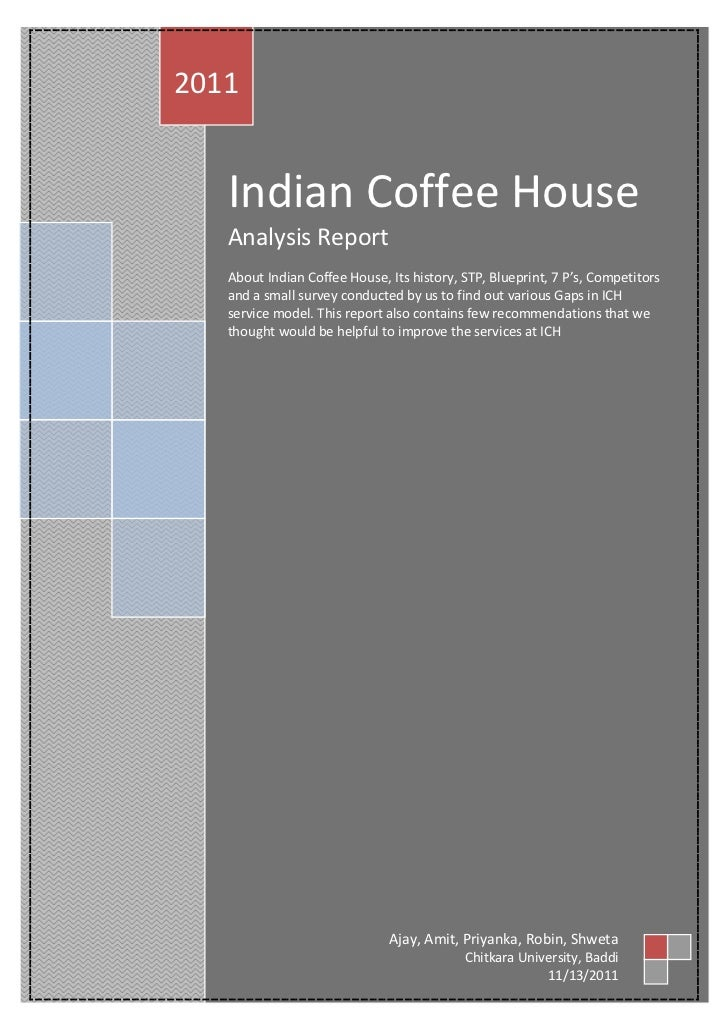 2011   Indian Coffee House   Analysis Report   About Indian Coffee House, Its history, STP, Blueprint, 7 P's, Competitors ...