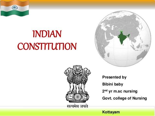 INDIAN  CONSTITUTION  Presented by  Bibini baby  2nd yr m.sc nursing  Govt. college of Nursing  Kottayam