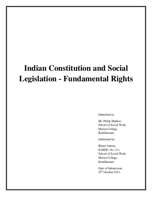 Indian Constitution and SocialLegislation - Fundamental RightsSubmitted to:Mr. Philip Mathew,School of Social Work,Marian ...