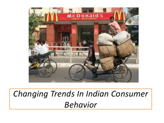 changing consumer behaviour in india How does one change consumer behaviour there are many theories about this topic, but my video on this is a tribute to dr bj fogg's work on bringing behavi.