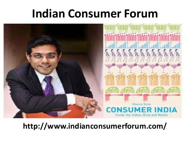 Indian Consumer Forum  http://www.indianconsumerforum.com/