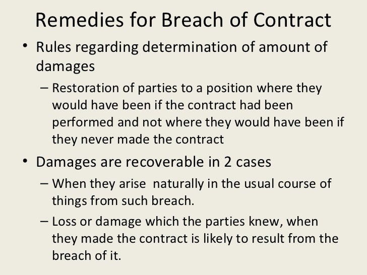 remedies available for breach of contract under the indian contract act 1872 There are two main equitable remedies available for breach of contract specific performance is a remedy that orders the breaching party to comply with the terms of the contract.