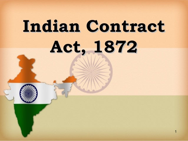 1 Indian ContractIndian Contract Act, 1872Act, 1872
