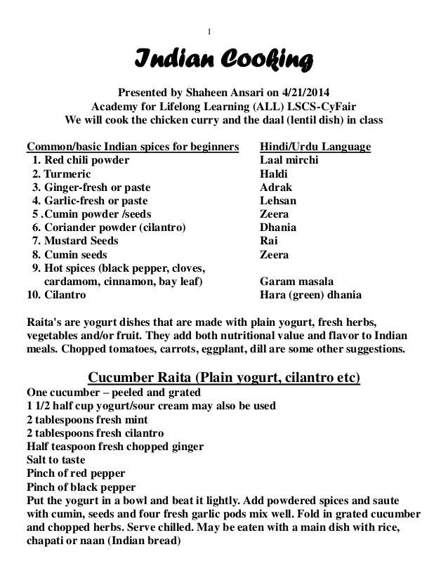 1 Indian Cooking Presented by Shaheen Ansari on 4/21/2014 Academy for Lifelong Learning (ALL) LSCS-CyFair We will cook the...