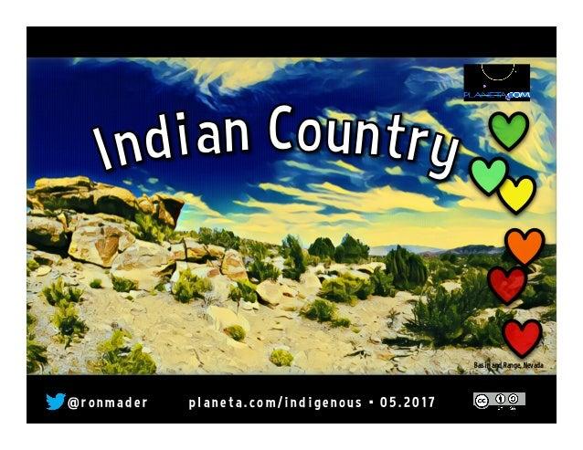 @ r o n made r pl ane ta. co m/ i n di ge n o u s • 0 5. 2 0 17 Basin and Range, Nevada